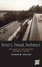 Ernst L. Freud, Architect: The Case of the Modern Bourgeois Home by Volker M....
