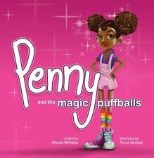 Penny and the Magic Puffballs : The Adventures of Penny and the Magic...