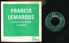"""FRANCIS LEMARQUE 45 TOURS 7"""" FRANCE LA ROSE ET LA GUERRE"""