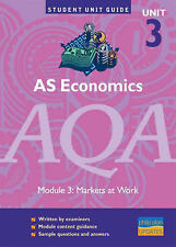 AS Economics AQA: Unit 3, module 3: Markets at Work (Student Unit Guides), Ray P