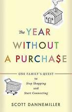 The Year Without Purchase One Family's Quest Stop Shopping Start Connecting by D