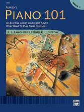 Alfred's Piano 101, Bk 1 : An Exciting Group Course for Adults Who Want to...