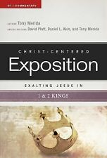 Christ-Centered Exposition Commentary: Exalting Jesus in 1 and 2 Kings by...