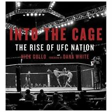 Into the Cage : The Rise of UFC Nation by Nick Gullo (2013, Paperback)