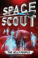 BRAND NEW Space Scout The Jelly People by H Badger FREE POST RRP$9.95