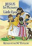 Jesus in Pictures for Little Eyes - Taylor, Kenneth N. - Hardcover