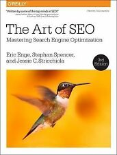 The Art of SEO : Mastering Search Engine Optimization by Eric Enge, Jessie...