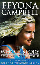 The Whole Story: A Walk Around the World by Ffyona Campbell (Paperback, 1997)