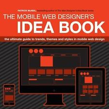 Mobile Web Designer's Idea Book: The Ultimate Guide to Trends, Themes and Styles