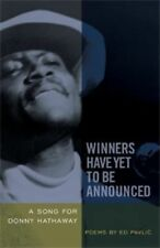 Winners Have yet to Be Announced : A Song for Donny Hathaway by Ed Pavlic...
