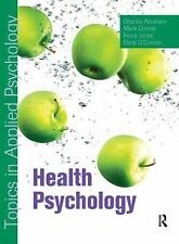 Health Psychology by Charles Abraham, Mark Conner, Fiona Jones and Daryl...