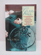 GLASS BALL by Walt Pich 2004 printing JAPANESE  GLASS FLOATS BOOK INFO AND MARKS