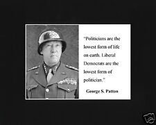"""George S. Patton """" liberal..."""" Quote Black Matted Photo Picture # tf2"""