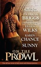 On the Prowl by Briggs, Patricia, Wilks, Eileen, Chance, Karen, Sunny