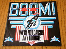 """BOOM - WE'RE NOT CAUSIN' ANY TROUBLE  7"""" VINYL PS"""