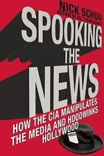 Spooking the News : How the CIA Buys off Journalists and Manipulates the...