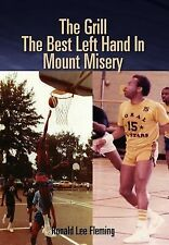 The Grill the Best Left Hand in Mount Misery by Ronald Lee Fleming (2011,...