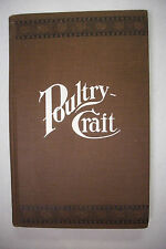 1910 POULTRY CRAFT Text Book For Poultry Keepers CHICKENS Fully Illustrated