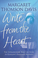 Margaret Thomson Davis Write From The Heart: The Extraordinary Real Life Story o