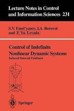 Control of Indefinite Nonlinear Dynamic Systems: Induced Internal Feedback (Lect