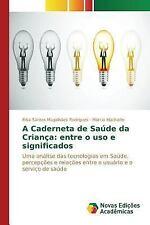 A Caderneta de Saude Da Crianca : Entre o USO e Significados by Santos...