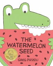 THE WATERMELON SEED (Brand New Paperback Version) Greg Pizzoli