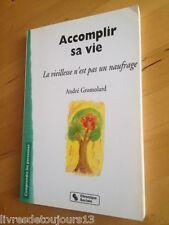 Accomplir Sa Vie - La Vieillesse N'est Pas Un Naufrage  - André Gromolard
