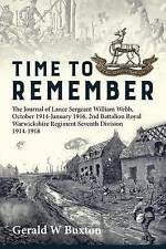 TIME TO REMEMBER. THE JOURNAL OF LANCE SERGEANT WILLIAM WEBB