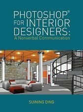 PHOTOSHOP FOR INTERIOR DESIGNERS (9781609015442) - SUINING DING (PAPERBACK) NEW