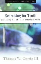 The Foundations of Christian Faith: Searching for Truth : Confessing Christ...