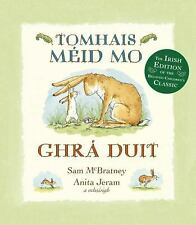 Tomhais Mid Mo Ghr Duit Guess How Much I Love You in Irish Irish Edition