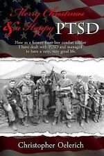 Merry Christmas and a Happy PTSD by Oelerich, Christopher