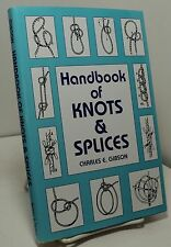 Handbook of Knots and Splices by Charles E Gibson