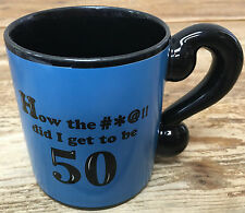 Coffee Mug How the #*@$! Did I Get to Be 50 ? Papel Blue Michelle Horwitz Years