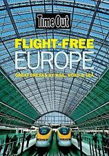 Time Out Flight Free Europe: Great Breaks by Rail, Road, and Sea (Time Out Guide