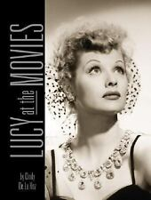 Lucy at the Movies: The Complete Films of Lucille Ball, De La Hoz, Cindy, Good B
