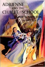 ADRIENNE AND THE CHALET SCHOOL ELINOR BRENT-DYER NO.53 GIRLS GONE BY NEW BOOK