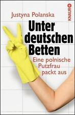 Polanska, Justyna - Unter deutschen Betten: Eine polnische Putzfrau packt aus