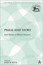 The Library of Hebrew Bible/Old Testament Studies: Psalm and Story : Inset...