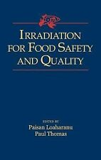 Irradiation for Food Safety and Quality by Paul Thomas and Paisan Loaharanu...