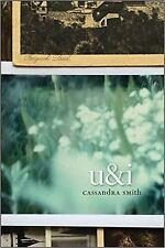 U&i by Cassandra Smith (2015, Paperback)