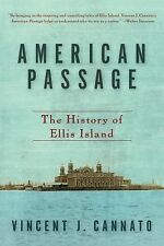 American Passage : The History of Ellis Island by Vincent J. Cannato (2010,...