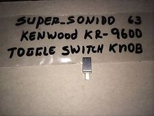 Kenwood KR-9600 Toggle Switch Knob Free Domestic Shipping!!!