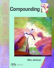 Compounding: The Pharmacy Technician Series by Johnston, Mike