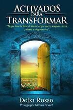 Activados para Transformar : El Que Tiene la Llave de David, el Que Abre y...