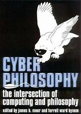 CyberPhilosophy: The Intersection of Philosophy and Computing (Metaphi-ExLibrary