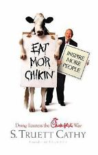 Eat Mor Chikin : Doing Business the Chick-Fil-a Way by S. Truett Cathy (2002,...