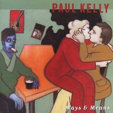 Kelly, Paul, Ways & Means, Excellent