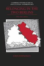 Belonging in the Two Berlins: Kin, State, Nation Cambridge Studies in Social an