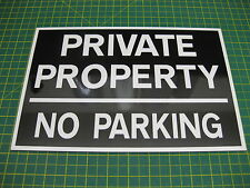 1 PRIVATE PROPERTY NO PARKING 3mm RIGID SIGN BLK/WHTE